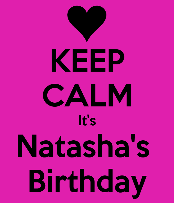 KEEP CALM It's Natasha's  Birthday