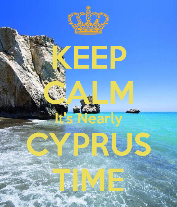 KEEP CALM It's Nearly CYPRUS TIME