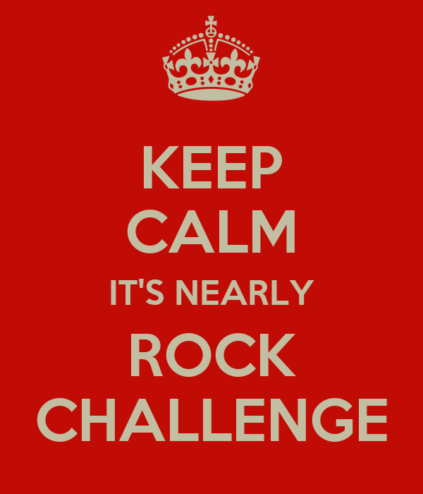 KEEP CALM IT'S NEARLY ROCK CHALLENGE