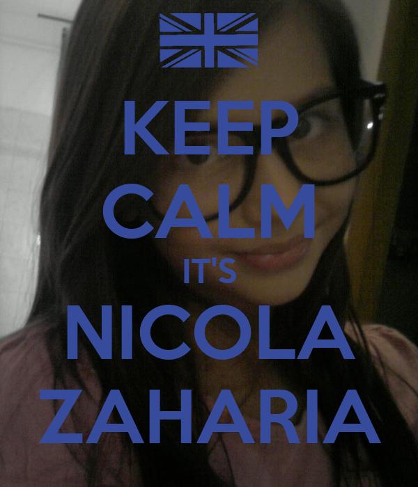 KEEP CALM IT'S NICOLA ZAHARIA