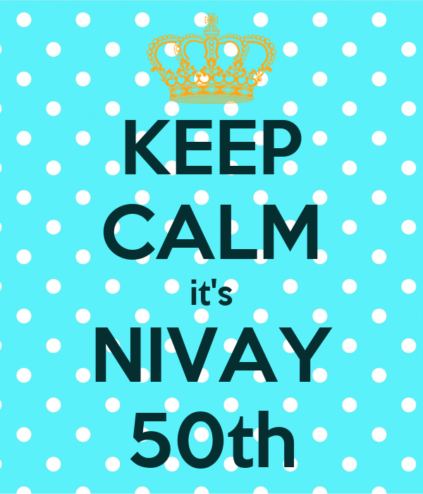 KEEP CALM it's NIVAY 50th