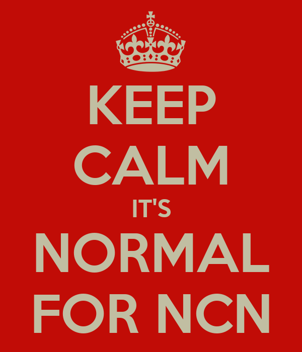 KEEP CALM IT'S NORMAL FOR NCN