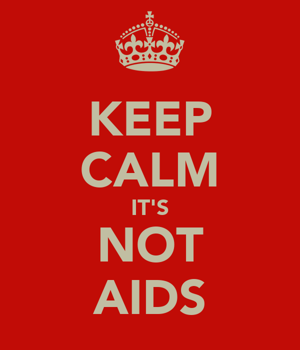 KEEP CALM IT'S NOT AIDS