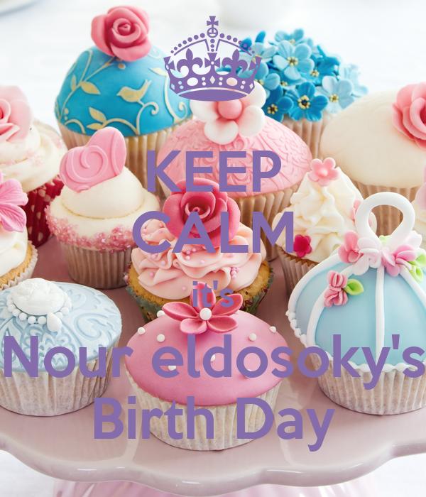 KEEP CALM it's Nour eldosoky's Birth Day