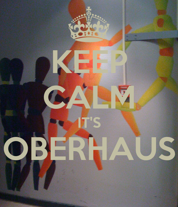 KEEP CALM IT'S OBERHAUS