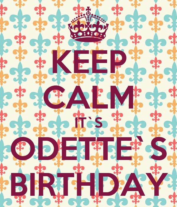 Keep calm it s odette s birthday poster junix keep for Odette s restaurant month