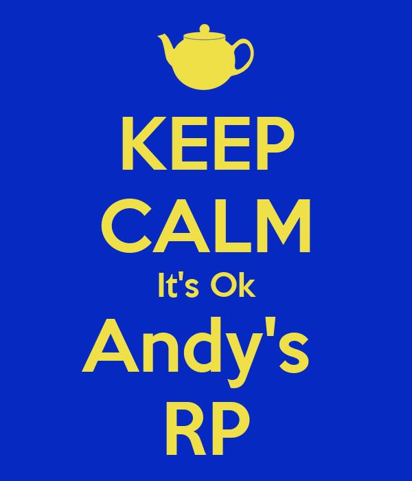 KEEP CALM It's Ok Andy's  RP