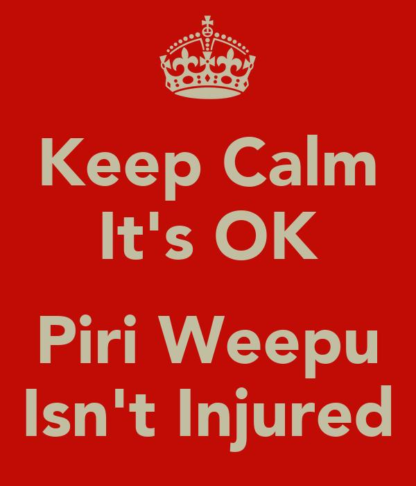 Keep Calm It's OK  Piri Weepu Isn't Injured