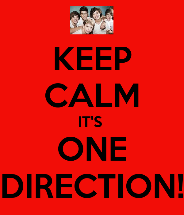 KEEP CALM IT'S  ONE DIRECTION!