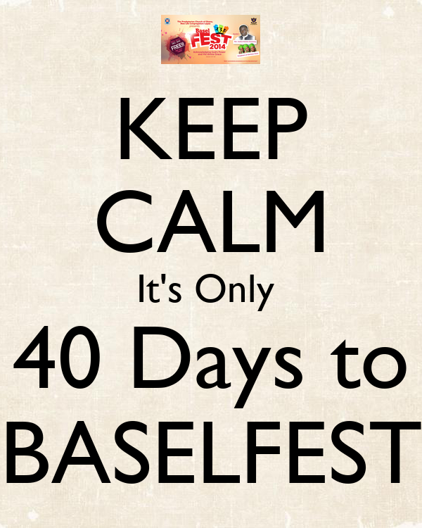 KEEP CALM It's Only  40 Days to BASELFEST