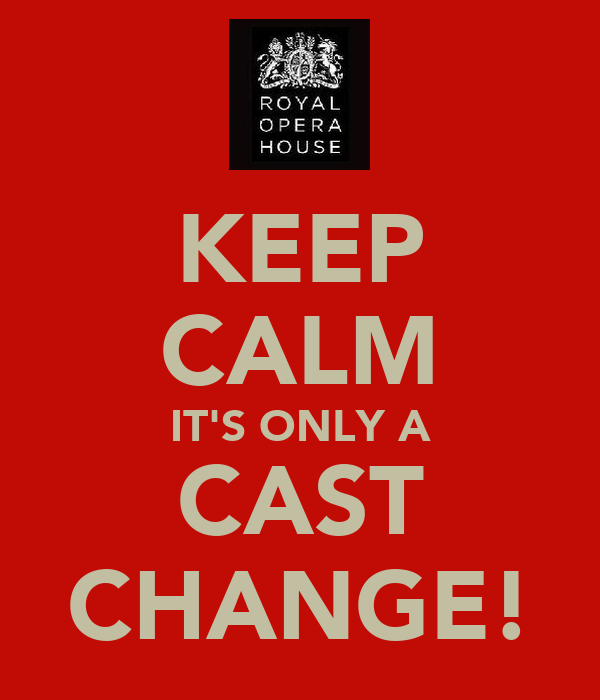 KEEP CALM IT'S ONLY A CAST CHANGE!