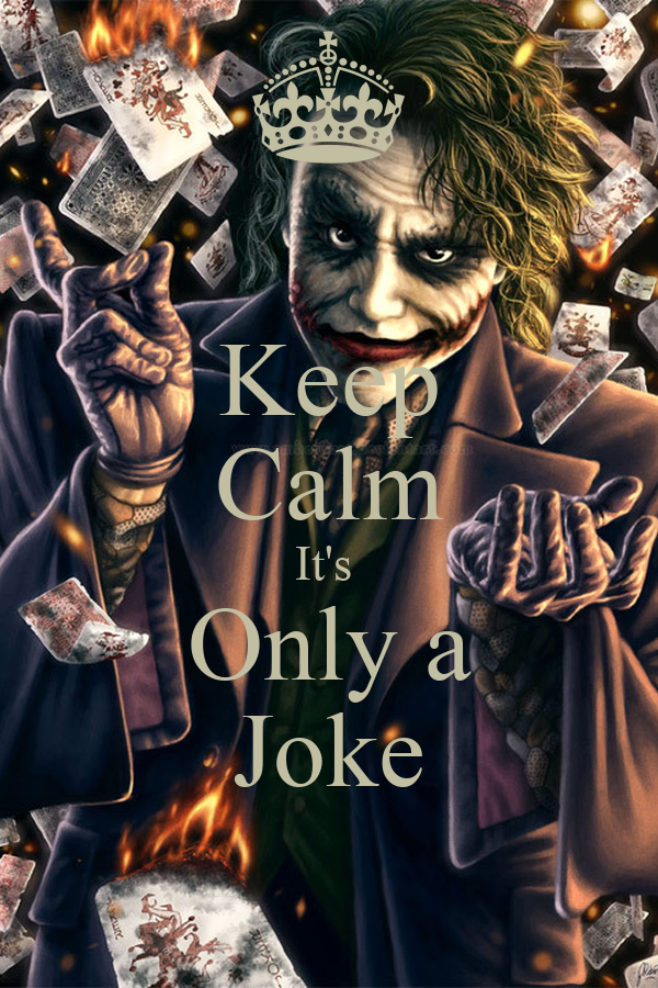 Keep Calm It's  Only a Joke