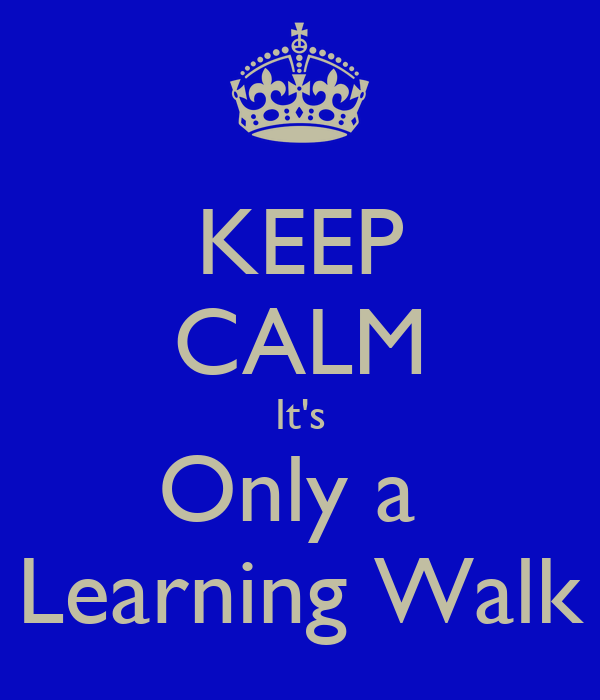 KEEP CALM It's Only a  Learning Walk