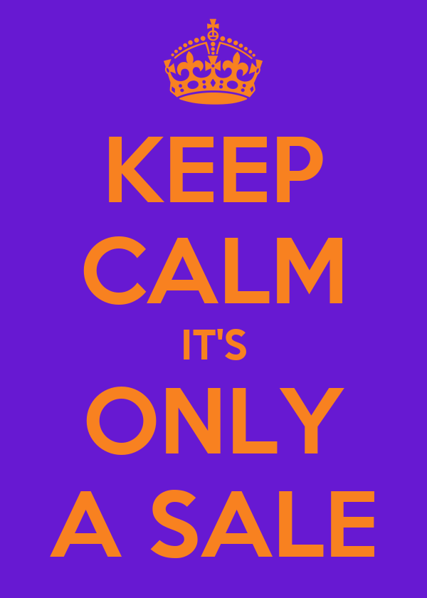 KEEP CALM IT'S ONLY A SALE