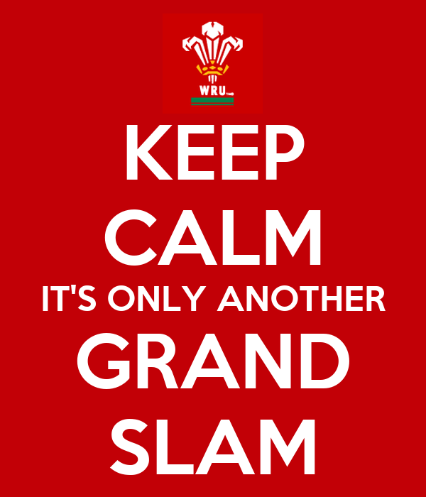 KEEP CALM IT'S ONLY ANOTHER GRAND SLAM