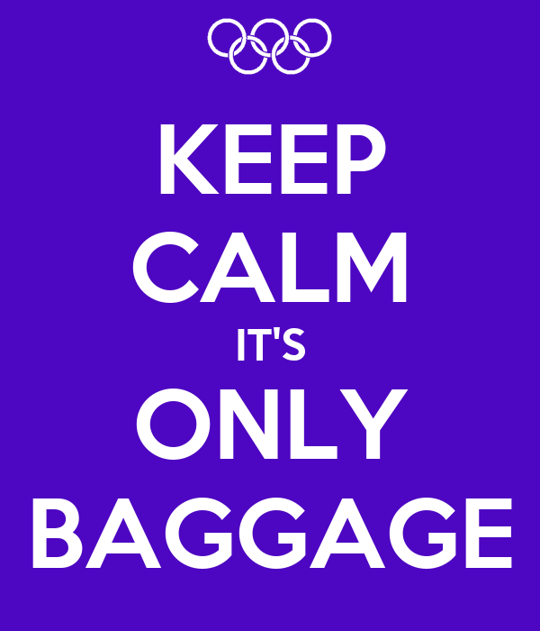 KEEP CALM IT'S ONLY BAGGAGE