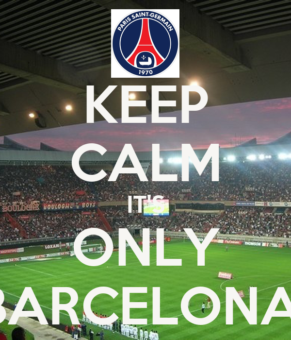KEEP CALM IT'S ONLY BARCELONA