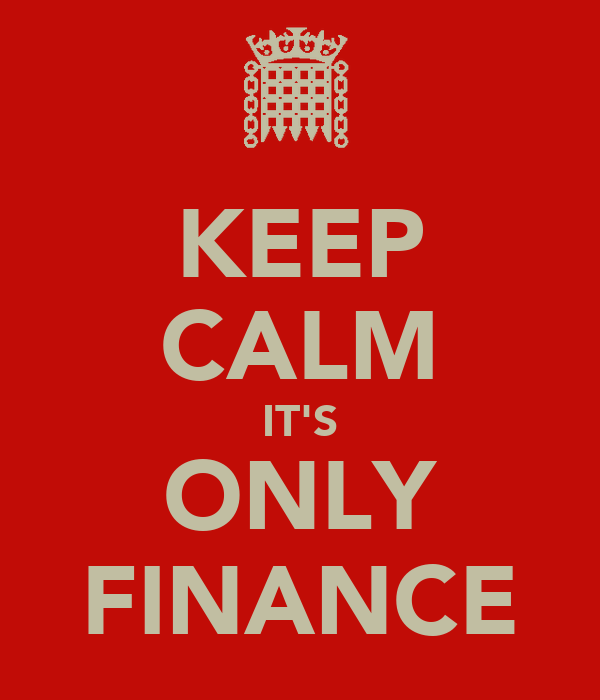 KEEP CALM IT'S ONLY FINANCE