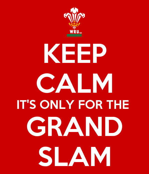 KEEP CALM IT'S ONLY FOR THE  GRAND SLAM