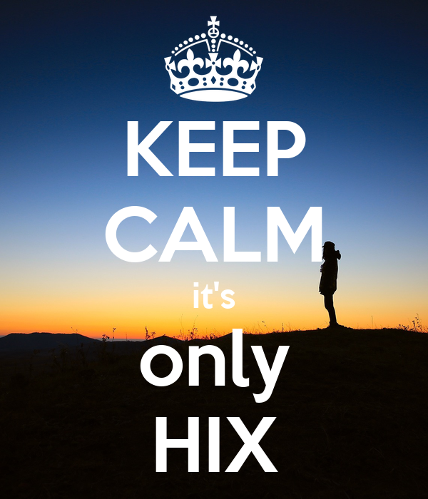 KEEP CALM it's only HIX