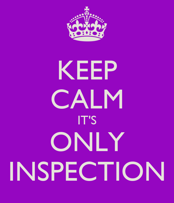 KEEP CALM IT'S ONLY INSPECTION