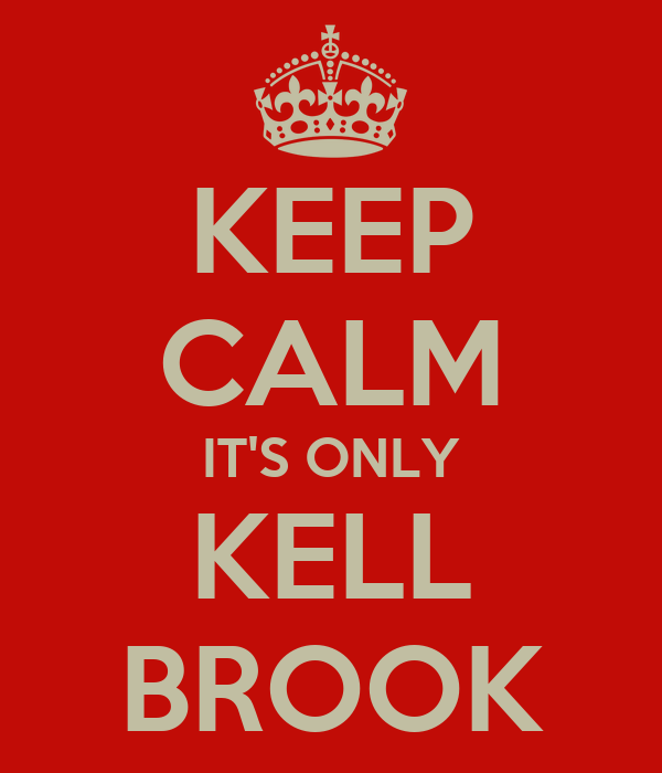 KEEP CALM IT'S ONLY KELL BROOK