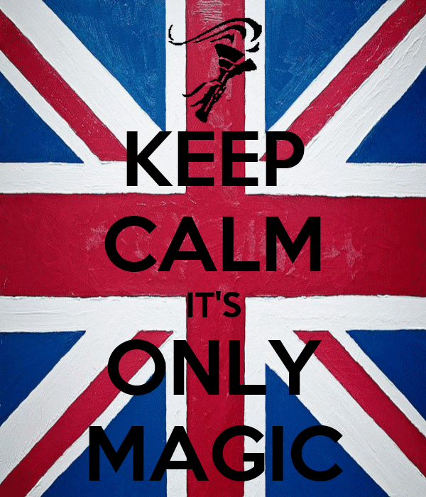 KEEP CALM IT'S ONLY MAGIC