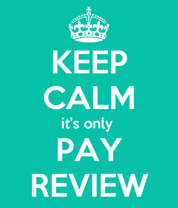 KEEP CALM it's only  PAY REVIEW