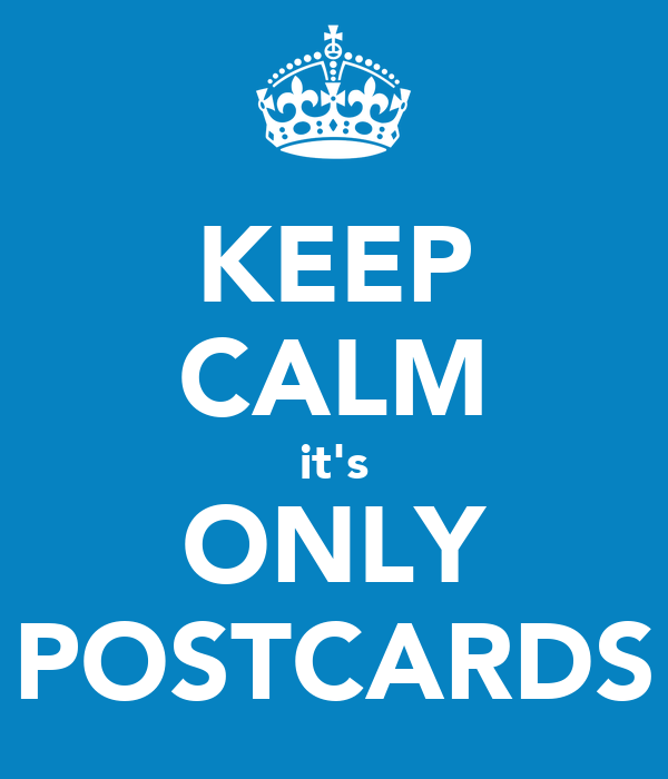 KEEP CALM it's ONLY POSTCARDS