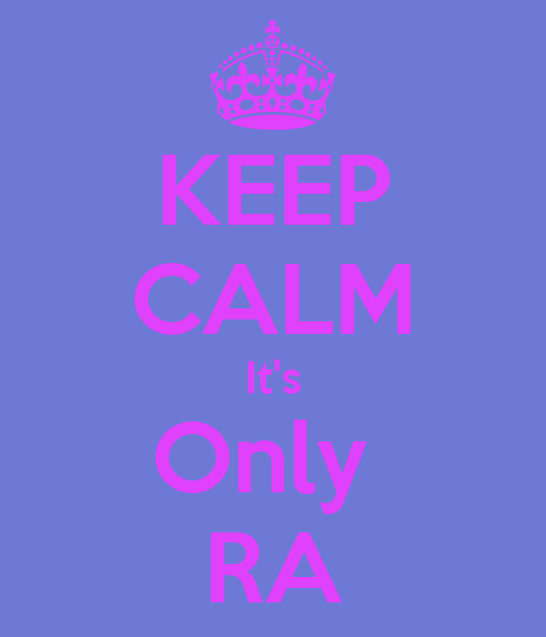 KEEP CALM It's Only  RA