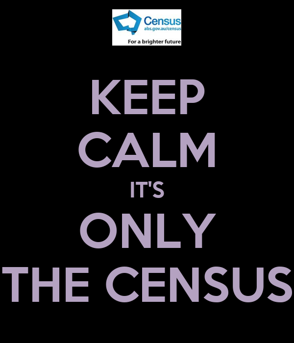 KEEP CALM IT'S ONLY THE CENSUS