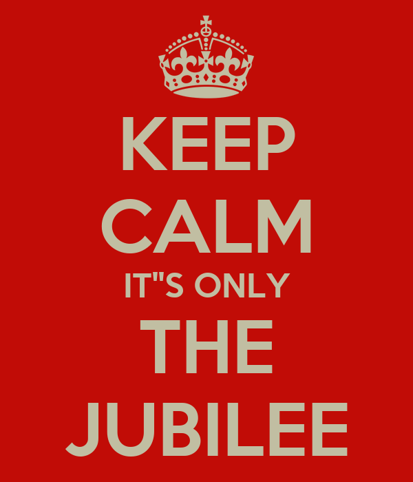 KEEP CALM IT''S ONLY THE JUBILEE