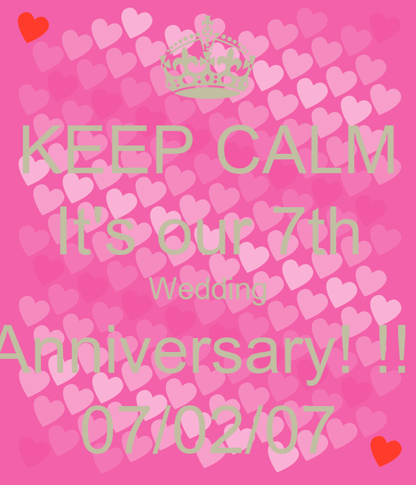 KEEP CALM It's our 7th Wedding Anniversary! !!  07/02/07