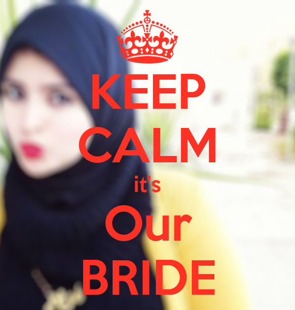 KEEP CALM it's Our BRIDE