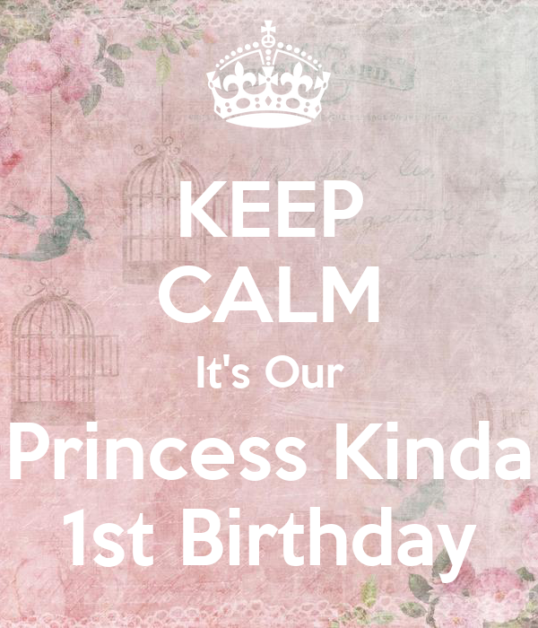 KEEP CALM It's Our Princess Kinda 1st Birthday
