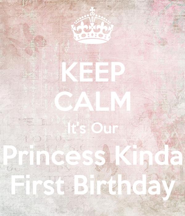 KEEP CALM It's Our Princess Kinda First Birthday
