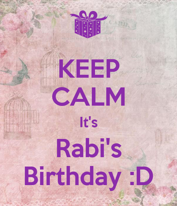 KEEP CALM It's Rabi's Birthday :D