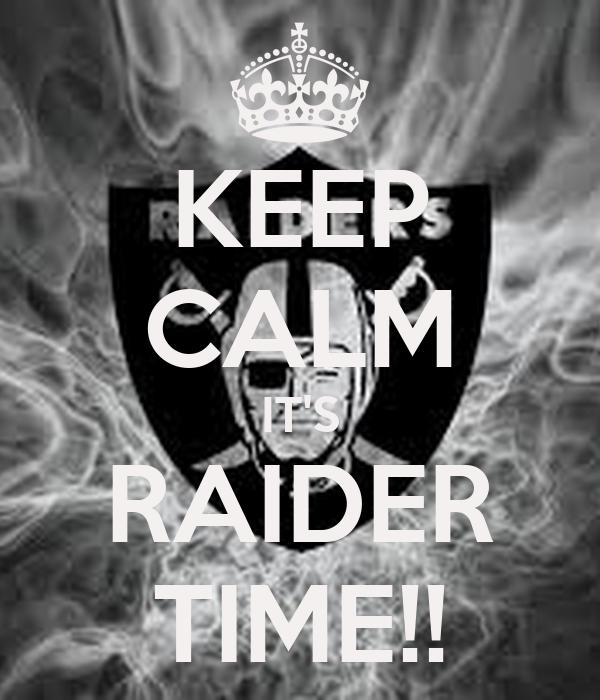 KEEP CALM IT'S RAIDER TIME!!