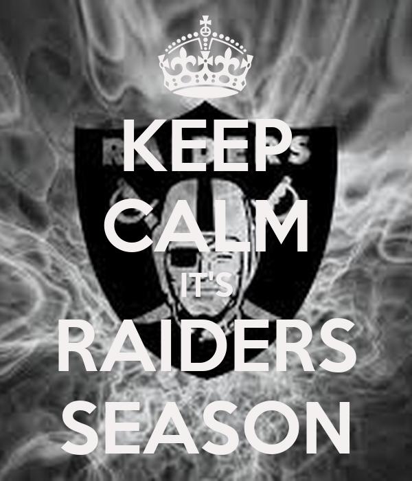 KEEP CALM IT'S RAIDERS SEASON