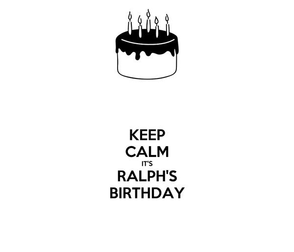 Keep Calm Its Ralphs Birthday Poster Raphael Keep Calm O Matic