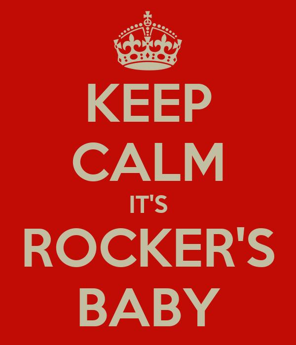 KEEP CALM IT'S ROCKER'S BABY