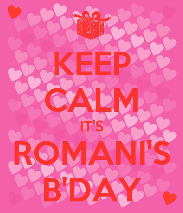 KEEP CALM IT'S ROMANI'S B'DAY