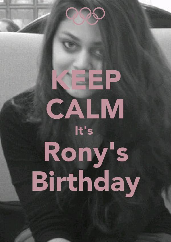 KEEP CALM It's  Rony's Birthday