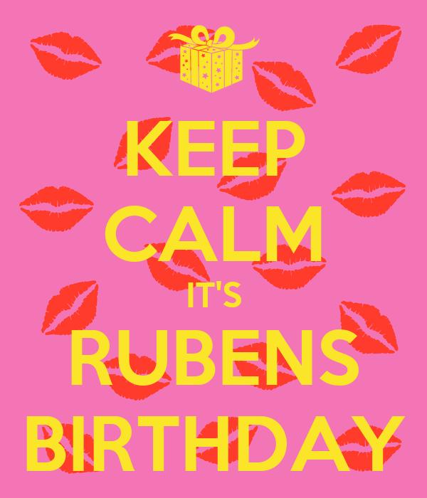 KEEP CALM IT'S RUBENS BIRTHDAY