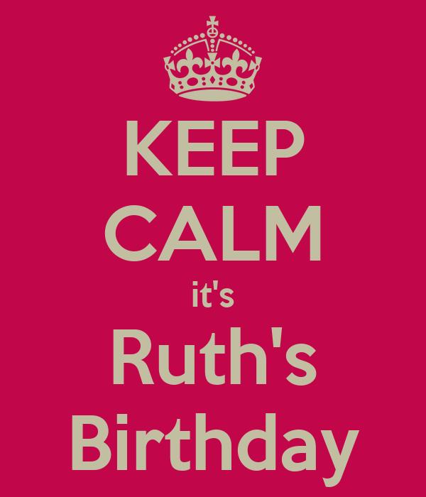 KEEP CALM it's Ruth's Birthday