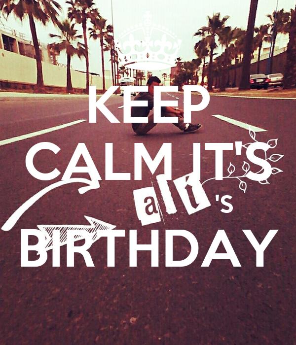 KEEP CALM IT'S                       'S BIRTHDAY