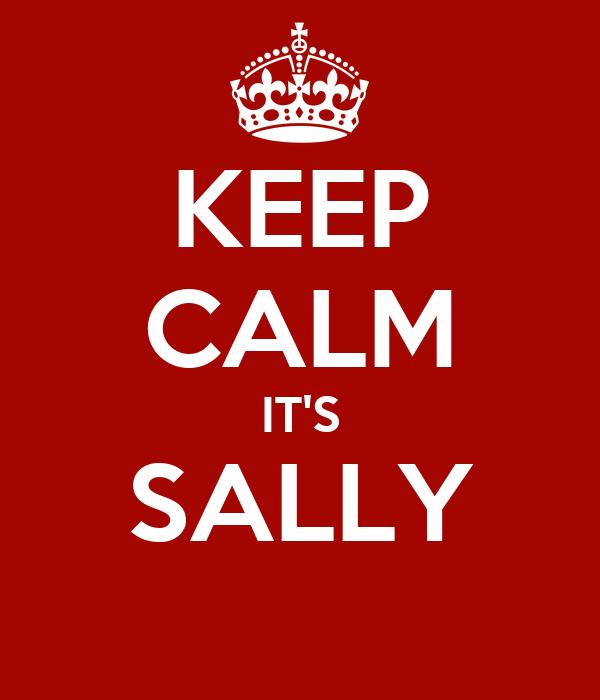 KEEP CALM IT'S SALLY