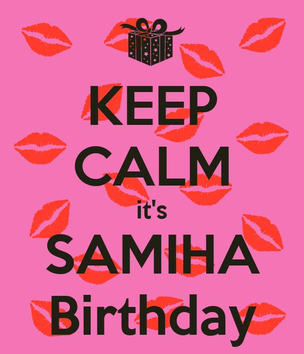 KEEP CALM it's SAMIHA Birthday