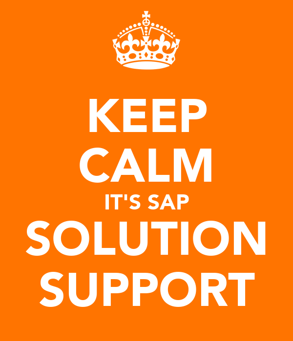 KEEP CALM IT'S SAP SOLUTION SUPPORT
