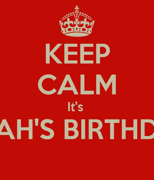 KEEP CALM It's  SARAH'S BIRTHDAY!